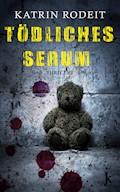 Tödliches Serum - Katrin Rodeit - E-Book