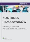 Kontrola pracowników. Obowiązki i prawa pracodawcy i pracownika - Paulina Zawadzka-Filipczyk, Małgorzata Skibińska - ebook