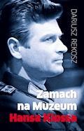 Zamach na Muzeum Hansa Klossa - Dariusz Rekosz - ebook + audiobook