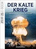 Der Kalte Krieg - DIE ZEIT - E-Book