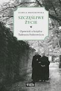 Szczęśliwe życie - Izabela Broszkowska - ebook