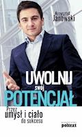 Uwolnij swój potencjał - Krzysztof Jankowski - ebook