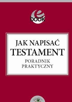Jak napisać testament - poradnik praktyczny - Ewa Kosecka - ebook