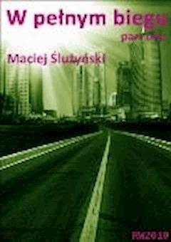 W pełnym biegu. Part one - Maciej Ślużyński - ebook
