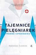 Tajemnice pielęgniarek. Prawda i uprzedzenia - Marianna Fijewska - ebook