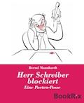 Herr Schreiber blockiert - Bernd Mannhardt - E-Book