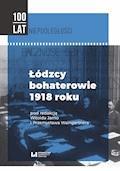 Łódzcy bohaterowie 1918 roku - Witold Jarno, Przemysław Waingertner - ebook