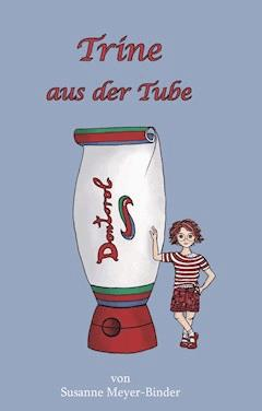 Trine aus der Tube - Susanne Meyer-Binder - E-Book