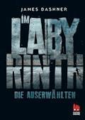Die Auserwählten - Im Labyrinth - James Dashner - E-Book
