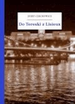 Do Tereski z Lisieux - Czechowicz, Józef - ebook