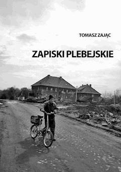 Zapiski plebejskie - Tomasz Zając - ebook