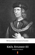 Król Ryszard III. Tragedia w 5 aktach - William Shakespeare - ebook