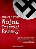 Wojna Trzeciej Rzeszy - Richard J. Evans - ebook