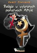 Religie w wybranych państwach Afryki - Kamil Pietrasik - ebook