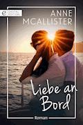 Liebe an Bord - Anne McAllister - E-Book