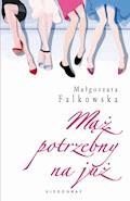 Mąż potrzebny na już - Małgorzata Falkowska - ebook + audiobook