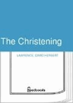 The Christening - David Herbert Lawrence - ebook