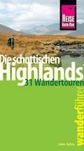 Reise Know-How Wanderführer Die schottischen Highlands - 31 Wandertouren - John Sykes - E-Book
