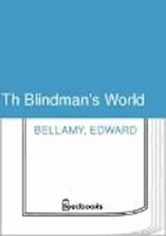 Th Blindman's World - Edward Bellamy - ebook