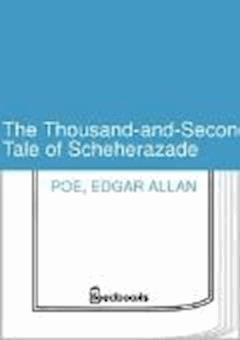 The Thousand-and-Second Tale of Scheherazade - Edgar Allan Poe - ebook