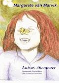 Luisas Abenteuer - Margarete van Marvik - E-Book