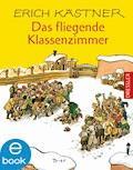 Das fliegende Klassenzimmer - Erich Kästner - E-Book + Hörbüch
