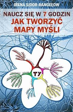 Naucz się w 7 godzin: Jak tworzyć mapy myśli - Anna Gergana Rangełow, Irena Sidor-Rangełowa - ebook