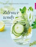 Zdrowe wody czyli pyszne wody smakowe i izotoniki - Aneta Łańcuchowska-Jeziorowska - ebook