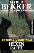 Patricia Vanhelsing: Hexenrache - Alfred Bekker - E-Book