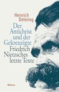 Der Antichrist und der Gekreuzigte - Heinrich Detering - E-Book