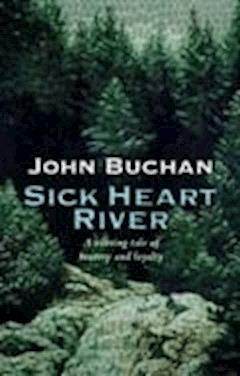 Sick Heart River - John Buchan - ebook