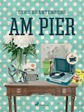 Am Pier - Gerd Mjøen Brantenberg - E-Book