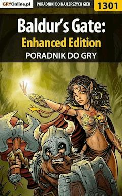 "Baldur's Gate: Enhanced Edition - poradnik do gry - Piotr ""MaxiM"" Kulka - ebook"