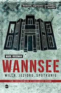 Wannsee. Willa, jezioro, spotkanie - Mark Roseman - ebook