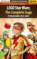"""LEGO Star Wars: The Complete Saga - poradnik do gry - Krzysztof Gonciarz, Michał """"Wolfen"""" Basta - ebook"""