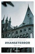 #hanseterror - Jobst Schlennstedt - E-Book