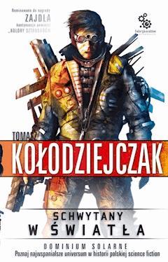 Schwytany w światła - Tomasz Kołodziejczak - ebook