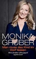 Man muss das Kind im Dorf lassen - Monika Gruber - E-Book