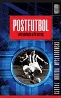 Postfutbol. Antropologia piłki nożnej - Mariusz Czubaj, Jacek Drozda, Jakub Myszkorowski - ebook