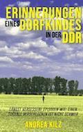Erinnerungen eines Dorfkindes in der DDR - Andrea Kilz - E-Book