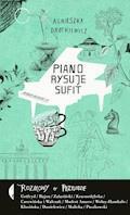 Piano rysuje sufit. Rozmowy o przygodzie - Agnieszka Drotkiewicz - ebook