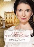Alicja w krainie czasów. Czas zaklęty - Ałbena Grabowska - ebook