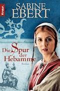 Die Spur der Hebamme - Sabine Ebert - E-Book