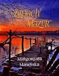 Zapach Mazur - Małgorzata Manelska - ebook