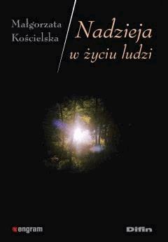 Nadzieja w życiu ludzi - Małgorzata Kościelska - ebook