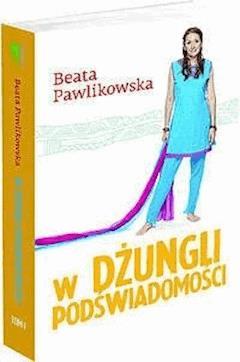 W dżungli podświadomości - Beata Pawlikowska - ebook