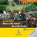 Where is Mrs Parker? - Wo ist Mrs Parker? - Annette Weber - Hörbüch