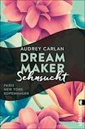 Dream Maker - Sehnsucht - Audrey Carlan - E-Book