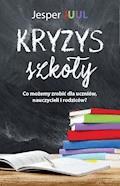 Kryzys szkoły. Co możemy zrobić dla uczniów, nauczycieli i rodziców? - Jesper Juul - ebook