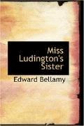 Miss Ludington's Sister - Edward Bellamy - ebook